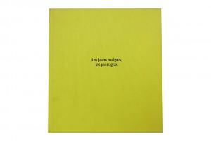«Les jours maigres, les jours gras» – 1997